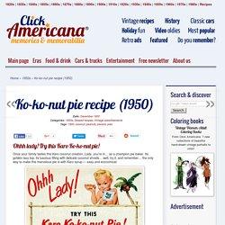 Ko-ko-nut pie recipe (1950) - Click Americana