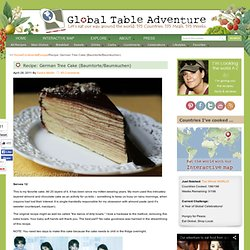 ... German Tree Cake (Baumtorte/Baumkuchen)Serves 12 This is my favorite