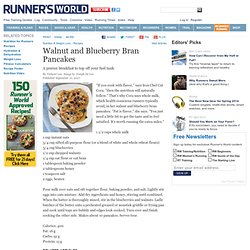 A Recipe For Walnut and Blueberry Bran Pancakes from Runner's Wo