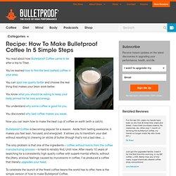 » Recipe: How To Make Bulletproof Coffee In 5 Simple Steps The Bulletproof Executive