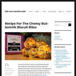 Recipe For The Cheesy Buttermilk Biscuit Bites - isle-sur-serein.com
