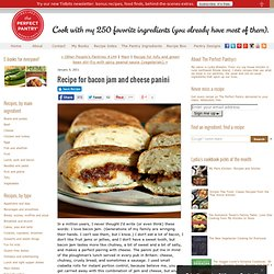Recipe for bacon jam and cheese panini