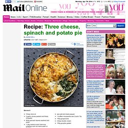 Recipe: Three cheese, spinach and potato pie