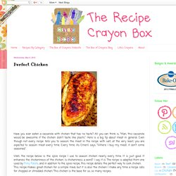 The Recipe Crayon Box: Perfect Chicken