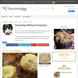 Recipe: Dumplings Without Using Suet, rated 3.7/5 - 313 votes