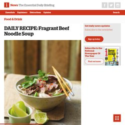 DAILY RECIPE: Fragrant Beef Noodle Soup - The i newspaper online iNews