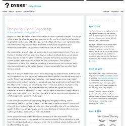 Recipe for Good Friendship - DYSKE.COM