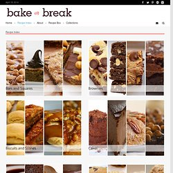 Bake or Break |  Recipe Index