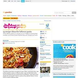 15 recipe ideas for leftover pasta