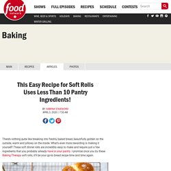 This Easy Recipe for Soft Rolls Uses Less Than 10 Pantry Ingredients!