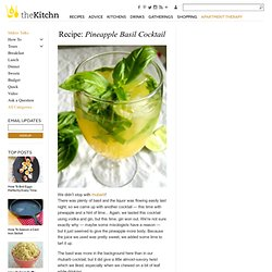 Recipe: Pineapple Basil Cocktail | Apartment Therapy The Kitchn