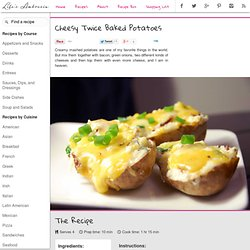 Recipe for Cheesy Twice Baked Potatoes at Life