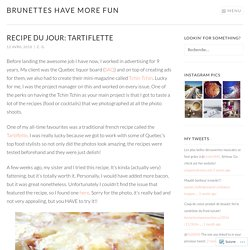 RECIPE DU JOUR: TARTIFLETTE – Brunettes Have More Fun