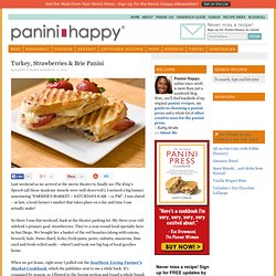Recipe: Turkey, Strawberries & Brie Panini
