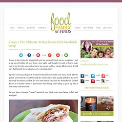 The Ultimate Turkey Bacon Club Sandwich Wrap Recipe #HormelFamily