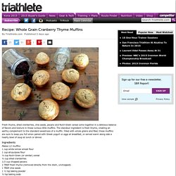 Recipe: Whole Grain Cranberry Thyme Muffins
