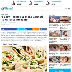 6 Easy Recipes to Make Canned Tuna Taste Amazing