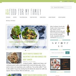 Food for My Family: Recipes, menus, cooking tips, gardening and more.