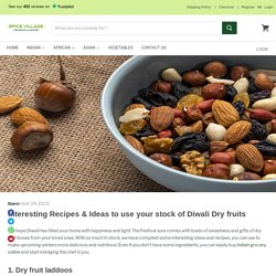 3 Quick & Easy Recipes for using your Diwali Dry-fruits — Spice Village