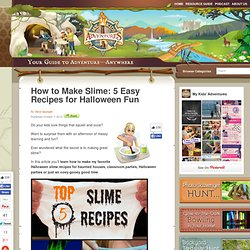How to Make Slime, 5 Easy Recipes for Halloween Fun My Kids' Adventures