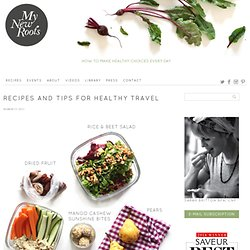 Recipes and Tips for Healthy Travel