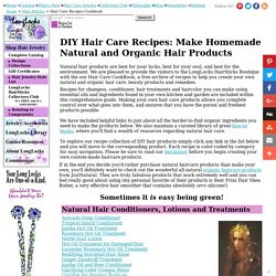 Hair Products Recipes - Make Your Own Homemade Natural & Organic Hair Care Products