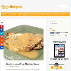 Best Recipes Magazine- Chicken with Dijon Mustard Sauce