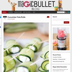 Recipes : Magic Bullet Blog