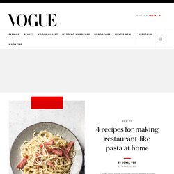 Best Pasta Recipes: How to Make Restaurant-Style Pasta at Vogue India