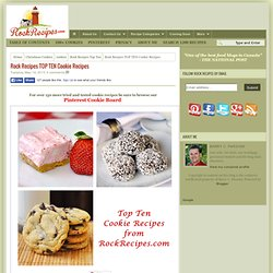 TOP TEN Cookie Recipes
