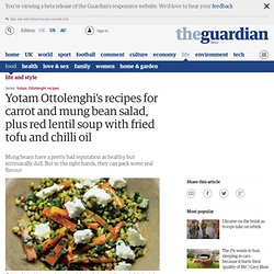 Carrot and mung bean salad, plus red lentil soup with fried tofu and chilli oil recipes