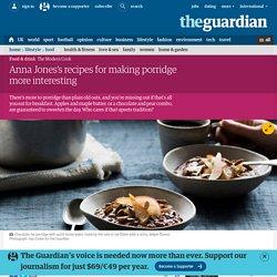 Anna Jones's recipes for making porridge more interesting