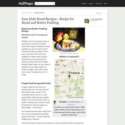 Stale Bread Recipes - Recipe for Bread Pudding with a Limousin Twist