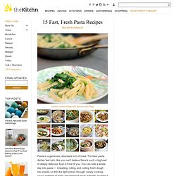 15 Fast, Fresh Pasta Recipes Recipe Roundup