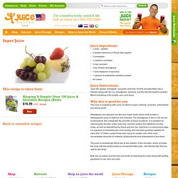 Recipes - Smoothies - Super Juice