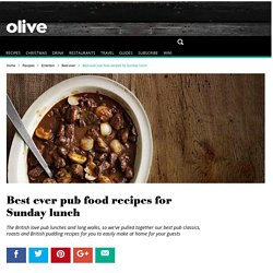 Best ever pub food recipes for Sunday lunch - olive