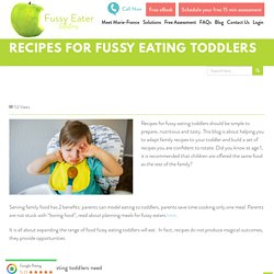 Recipes for fussy eating toddlers should be simple to prepare.