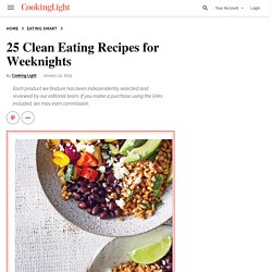 25 Clean Eating Recipes for Weeknights