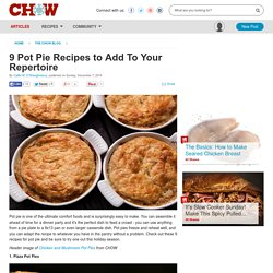 9 Pot Pie Recipes to Add To Your Repertoire - Food News -