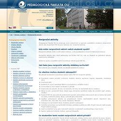 Reciproční aktivity / Pedagogická fakulta OU