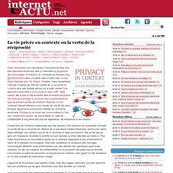 La vie privée en contexte ou la vertu de la réciprocité