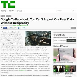 Google To Facebook: You Can't Import Our User Data Without Reciprocity