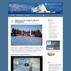 Récit du tout 1er voyage au pôle Nord géographique - Le blog de glace - Grand Nord Grand Large
