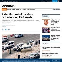 (Punishment) Raise the cost of reckless behaviour on UAE roads