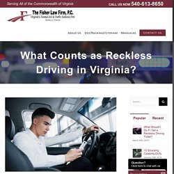 What Counts as Reckless Driving in Virginia? - The Fisher Law Firm, P.C