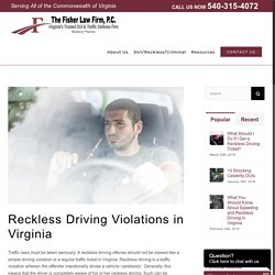 Reckless Driving Violations in Virginia - The Fisher Law Firm, P.C.