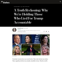 A Truth Reckoning: Why We're Holding Those Who Lied For Trump Accountable