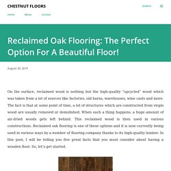 Reclaimed Oak Flooring: The Perfect Option For A Beautiful Floor!
