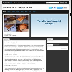 Reclaimed Wood Furniture For Sale on PureVolume