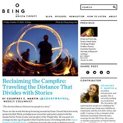 Reclaiming the Campfire: Traveling the Distance That Divides with Stories